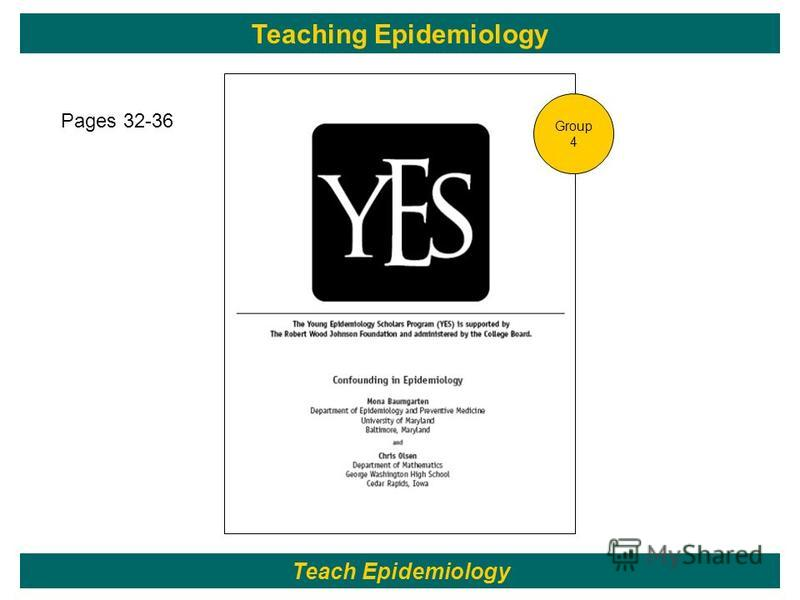 120 Teach Epidemiology Teaching Epidemiology Group 4 Pages 32-36