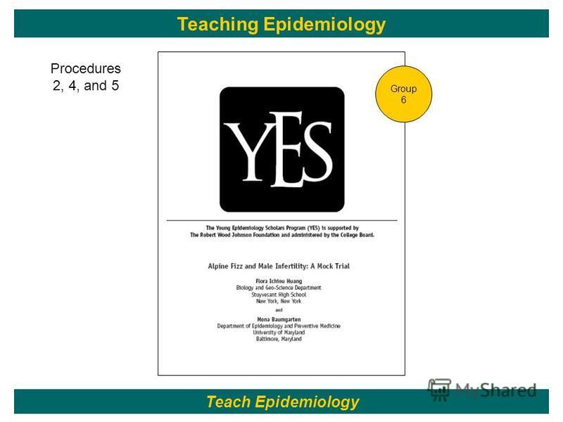 122 Teach Epidemiology Teaching Epidemiology Group 6 Procedures 2, 4, and 5