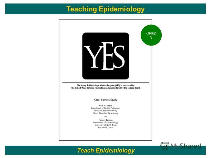 133 Teach Epidemiology Teaching Epidemiology Group 3