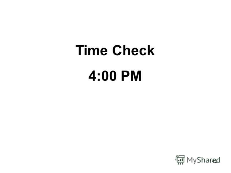 142 Time Check 4:00 PM