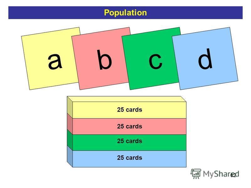 62 a 25 cards b c d Population