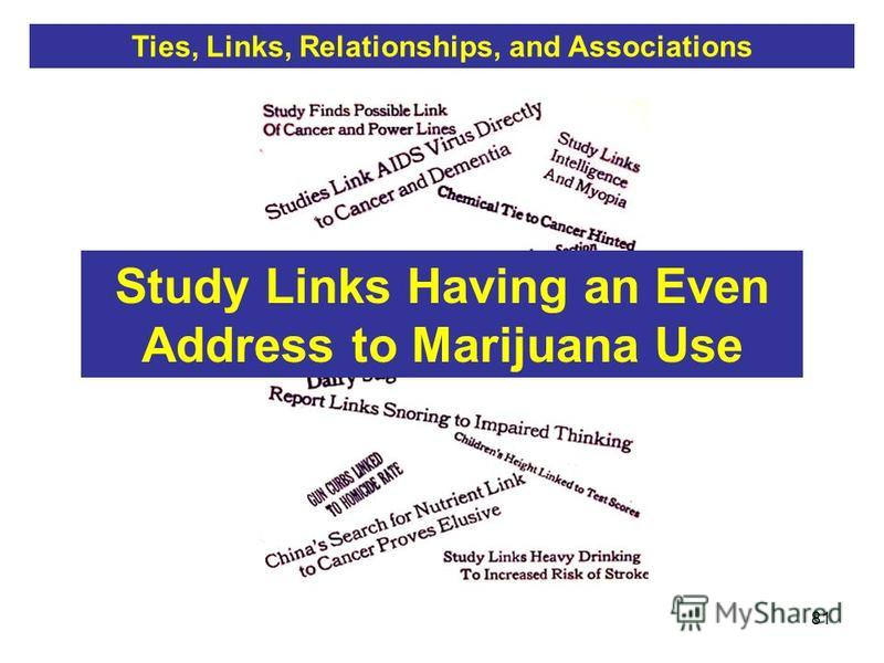 81 Study Links Having an Even Address to Marijuana Use Ties, Links, Relationships, and Associations