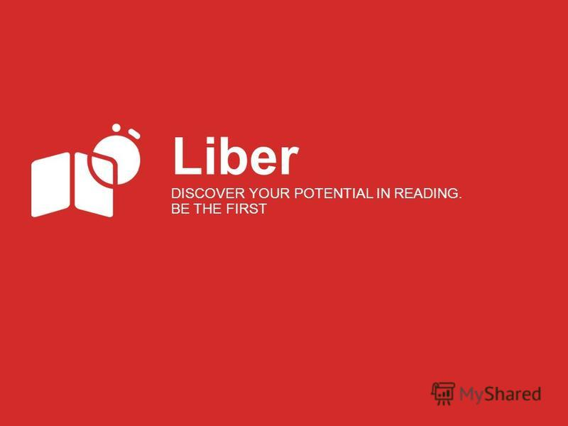 Liber DISCOVER YOUR POTENTIAL IN READING. BE THE FIRST