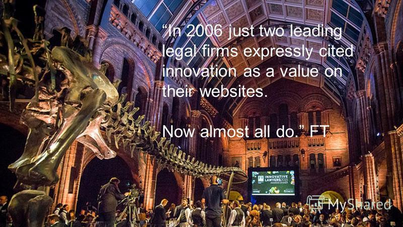 In 2006 just two leading legal firms expressly cited innovation as a value on their websites. Now almost all do. FT