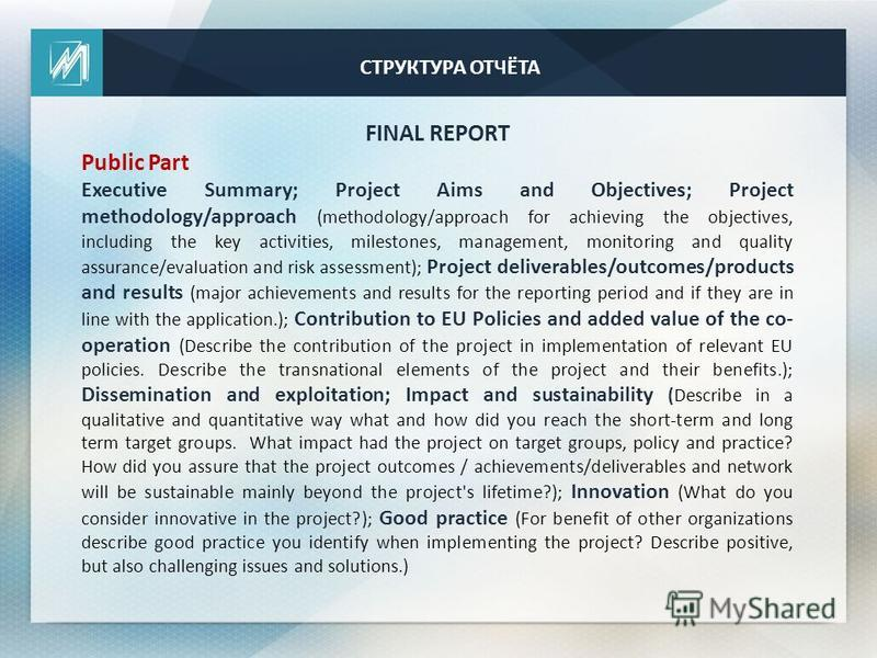 FINAL REPORT Public Part Executive Summary; Project Aims and Objectives; Project methodology/approach (methodology/approach for achieving the objectives, including the key activities, milestones, management, monitoring and quality assurance/evaluatio