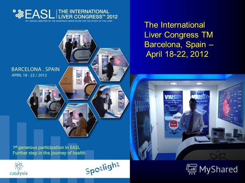 The International Liver Congress TM Barcelona, Spain – April 18-22, 2012