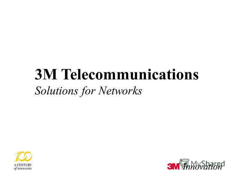 3M Telecommunications © 3M 2002 19/01/2016 18 3M Telecommunications Solutions for Networks