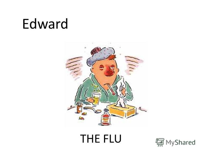 THE FLU Edward