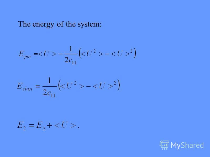 The energy of the system: