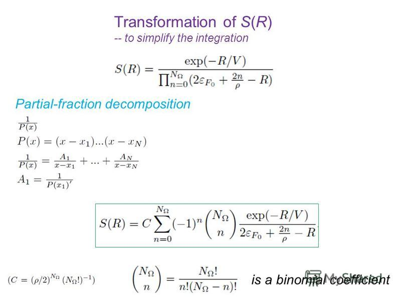 Partial-fraction decomposition is a binomial coefficient Transformation of S(R) -- to simplify the integration