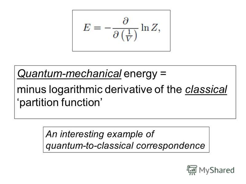 Quantum-mechanical energy = minus logarithmic derivative of the classical partition function An interesting example of quantum-to-classical correspondence