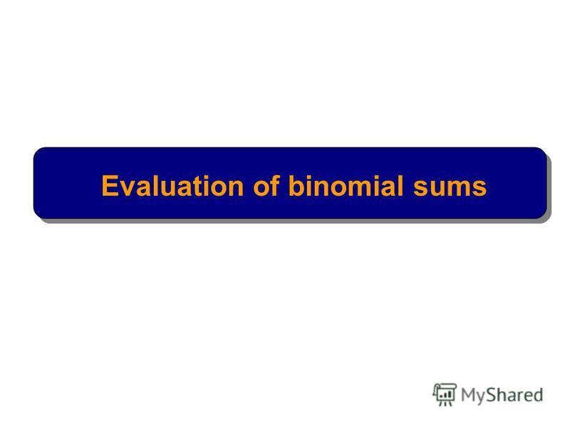 Evaluation of binomial sums