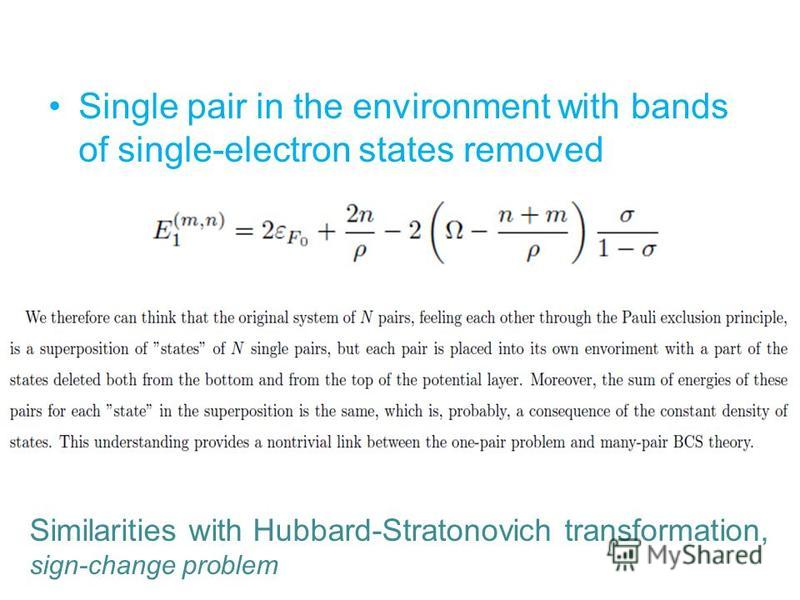 Single pair in the environment with bands of single-electron states removed Similarities with Hubbard-Stratonovich transformation, sign-change problem