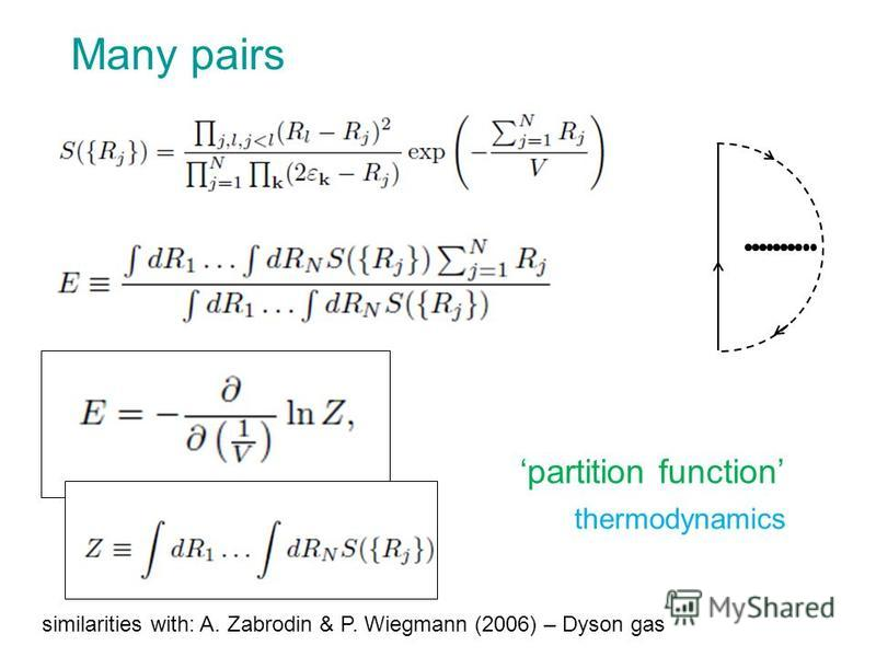 Many pairs partition function thermodynamics similarities with: A. Zabrodin & P. Wiegmann (2006) – Dyson gas