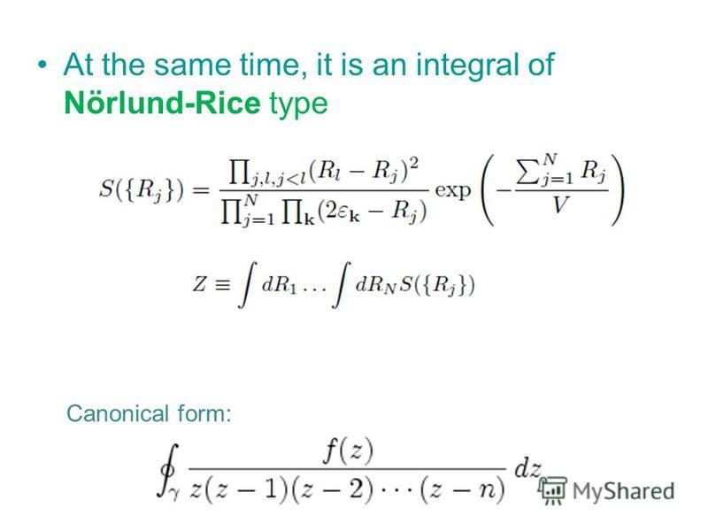 At the same time, it is an integral of Nörlund-Rice type Canonical form: