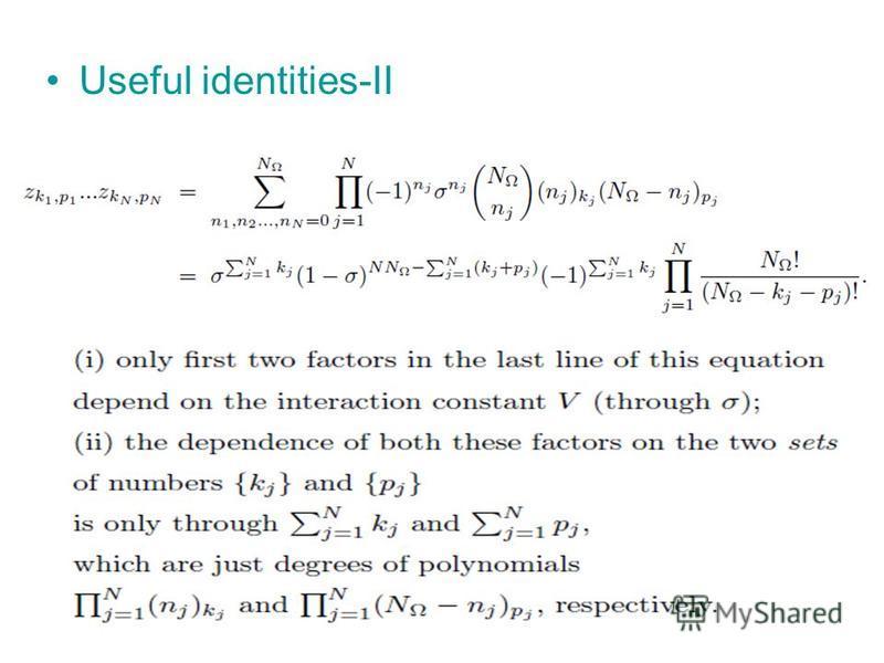 Useful identities-II