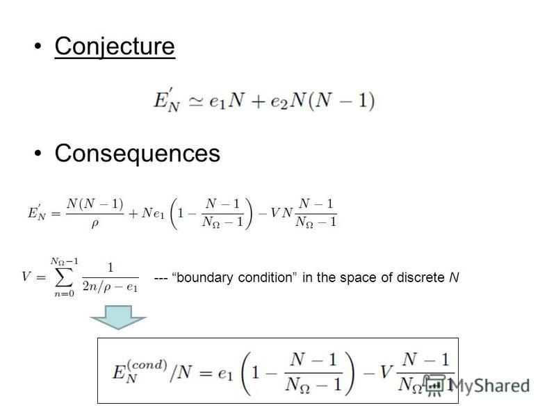 Conjecture Consequences --- boundary condition in the space of discrete N