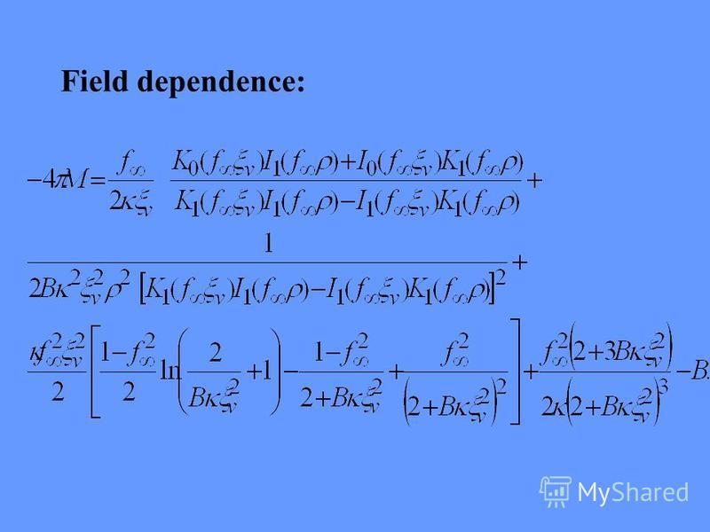 Field dependence: