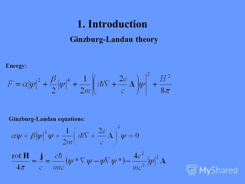 1. Introduction Ginzburg-Landau equations: Energy: Ginzburg-Landau theory