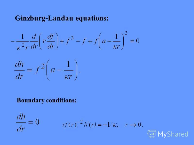 Ginzburg-Landau equations: Boundary conditions: