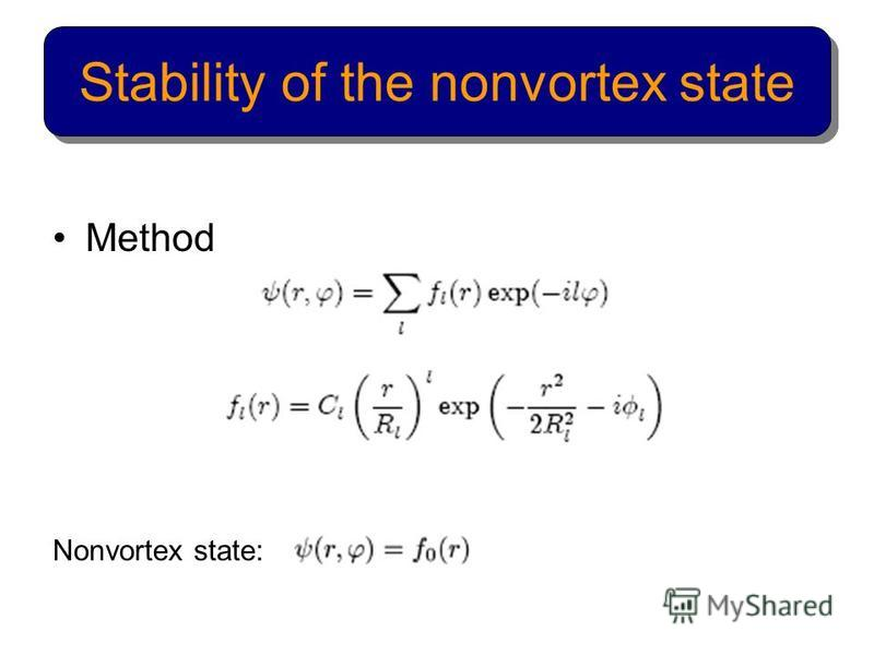 Method Nonvortex state: Stability of the nonvortex state