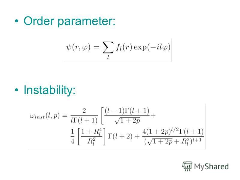 Order parameter: Instability: