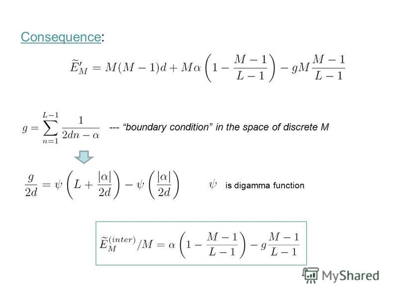 --- boundary condition in the space of discrete M Consequence: is digamma function