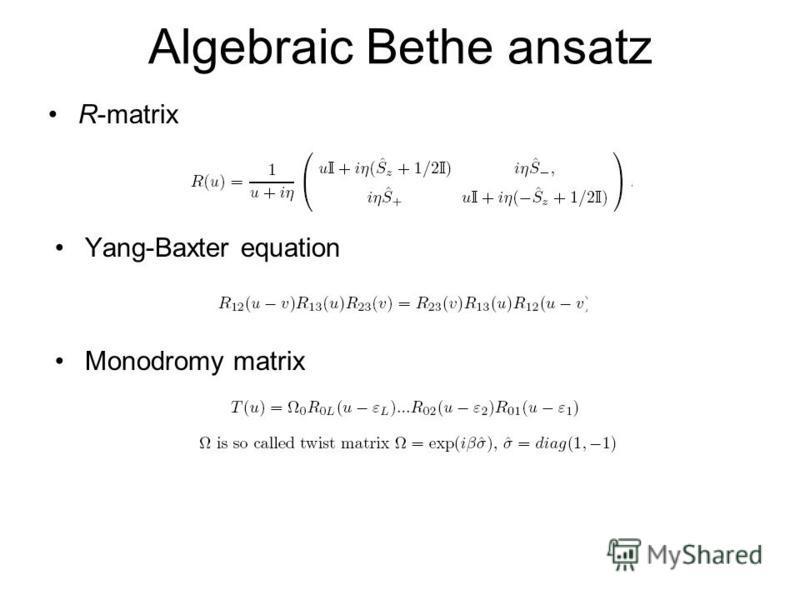 Algebraic Bethe ansatz R-matrix Yang-Baxter equation Monodromy matrix