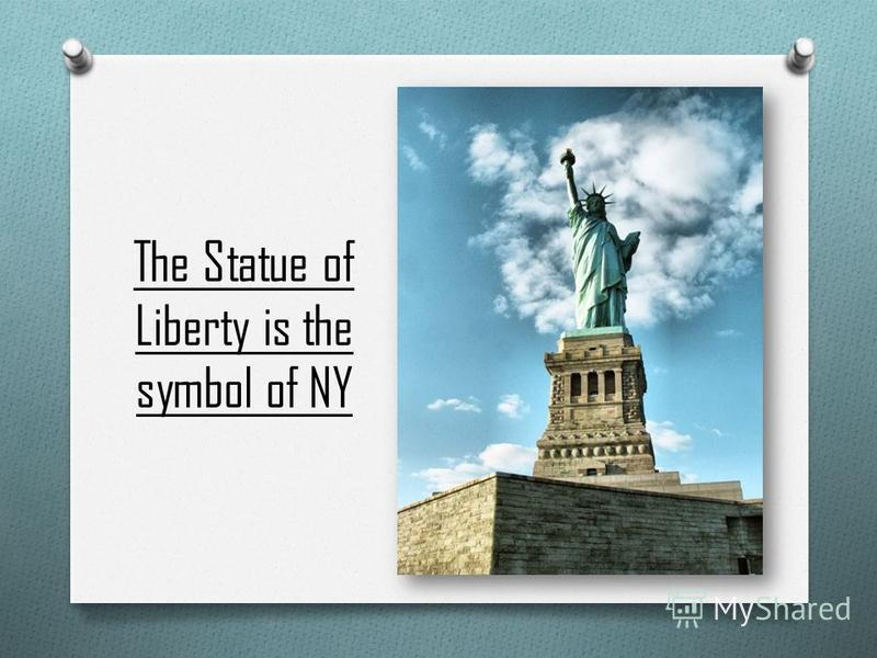The Statue of Liberty is the symbol of NY