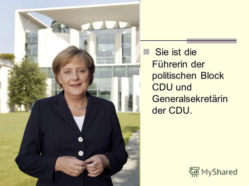 Sie ist die Führerin der politischen Block CDU und Generalsekretärin der CDU.