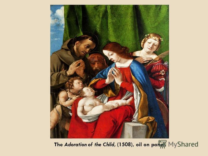 The Adoration of the Child, (1508), oil on panel.
