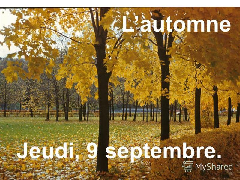 Lautomne Jeudi, 9 septembre.