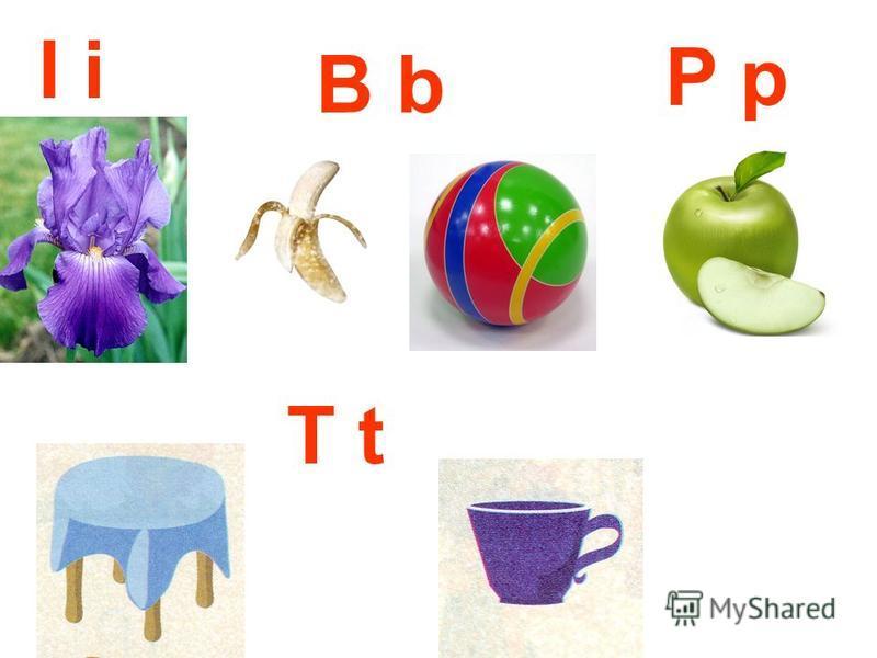 I i B b P p T t