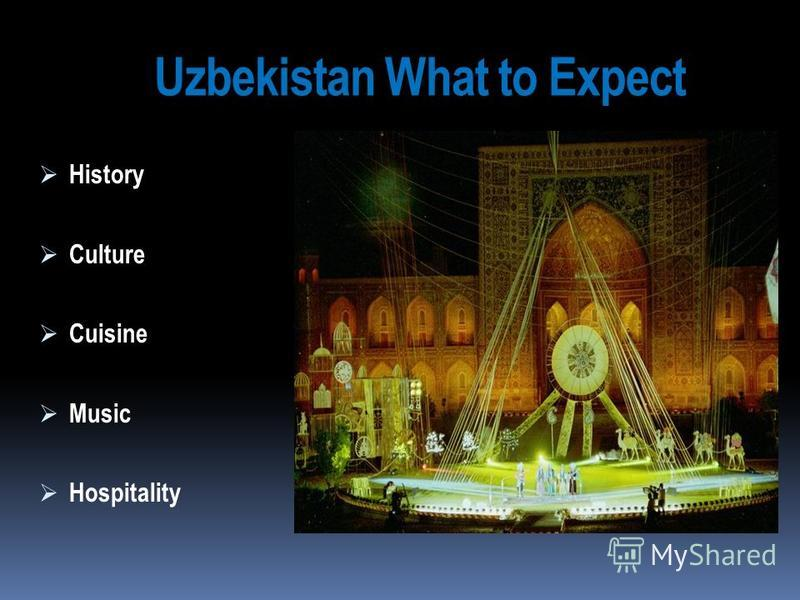 Uzbekistan What to Expect History Culture Cuisine Music Hospitality