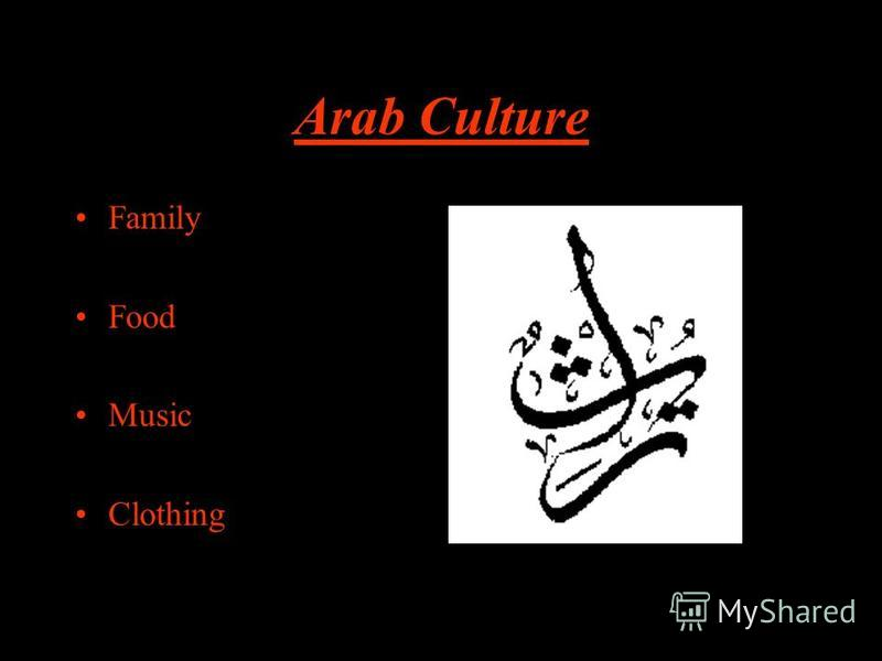 Arab Culture Family Food Music Clothing