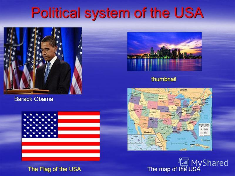 Political system of the USA The map of the USAThe Flag of the USA thumbnail Barack Obama