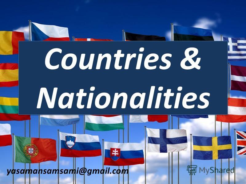 Countries & Nationalities yasamansamsami@gmail.com