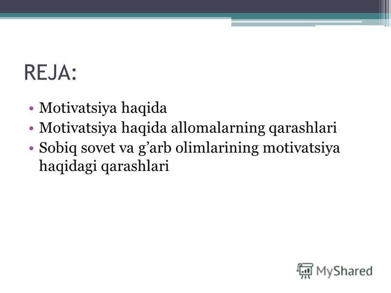 REJA: Motivatsiya haqida Motivatsiya haqida allomalarning qarashlari Sobiq sovet va garb olimlarining motivatsiya haqidagi qarashlari