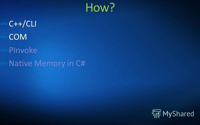 How? C++/CLI COM PInvoke Native Memory in C#
