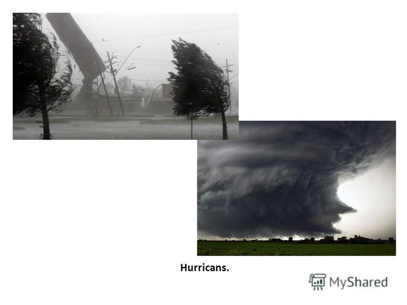 Hurricans.