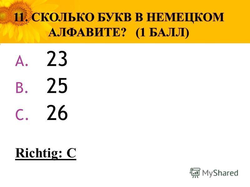 A. 23 B. 25 C. 26 Richtig: C