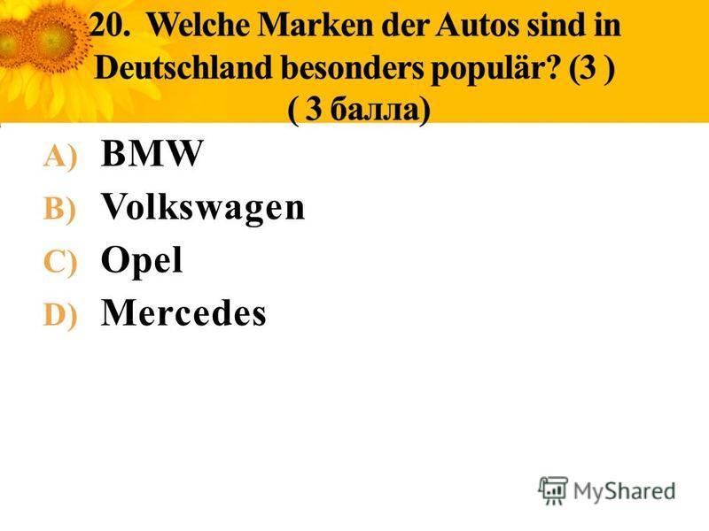 A) BMW B) Volkswagen C) Opel D) Mercedes