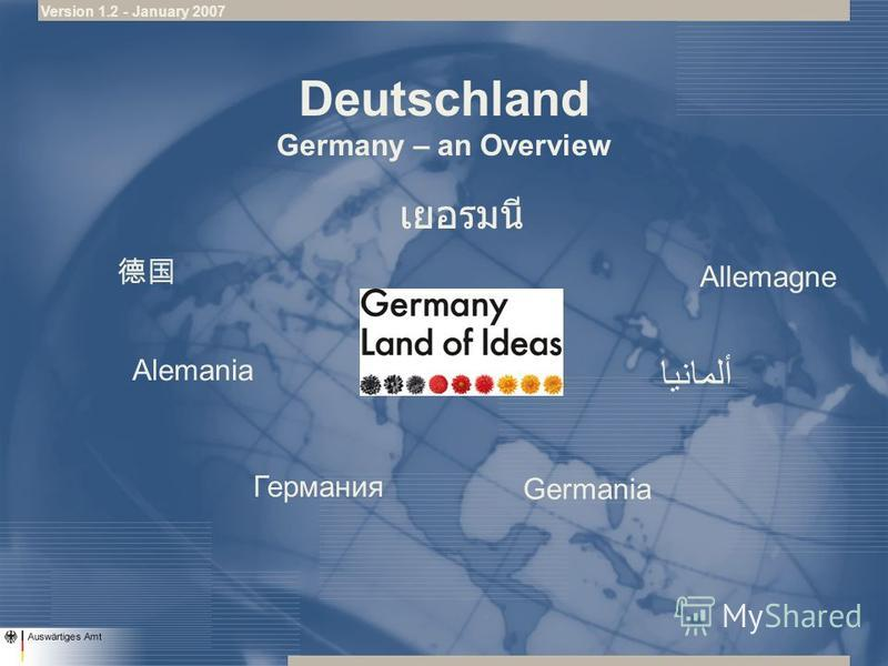 Deutschland Germany – an Overview Allemagne Alemania Germania ألمانيا Германия Version 1.2 - January 2007