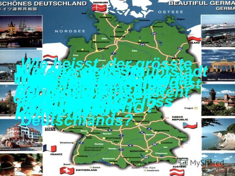 Wo liegt Deutschland? Wie heisst die Hauptstadt der Bundesrepublik Deutschland? Aus wie viel Bundesländern besteht Deutschland? Welches Bundesland ist das kleinste? Wie heisst seine Hauptstadt? Welches Bundesland ist das grösste? Wie heisst seine Hau