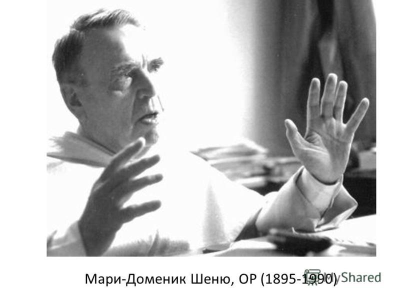 Мари-Доменик Шеню, ОР (1895-1990)