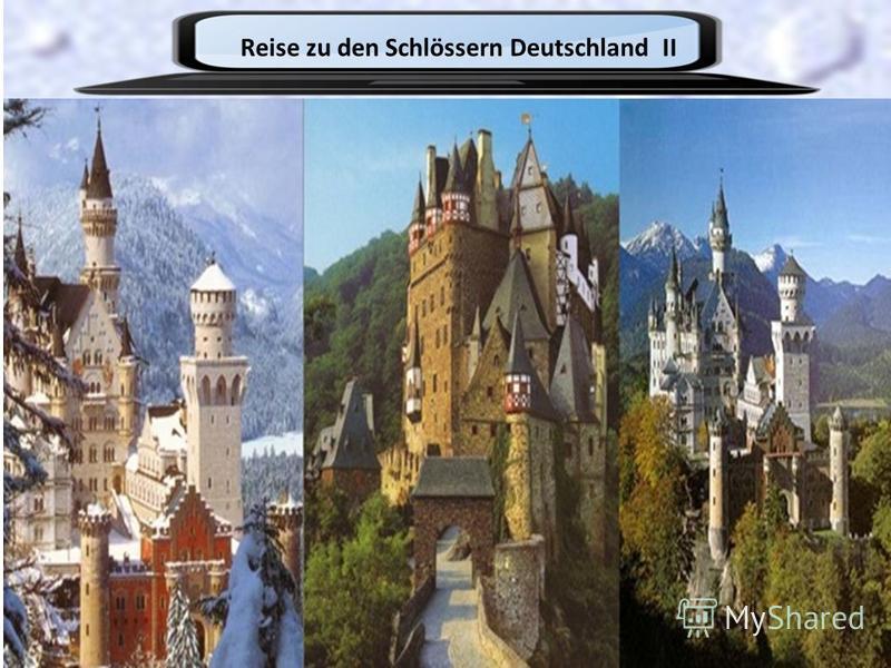 Reise zu den Schlössern Deutschland II