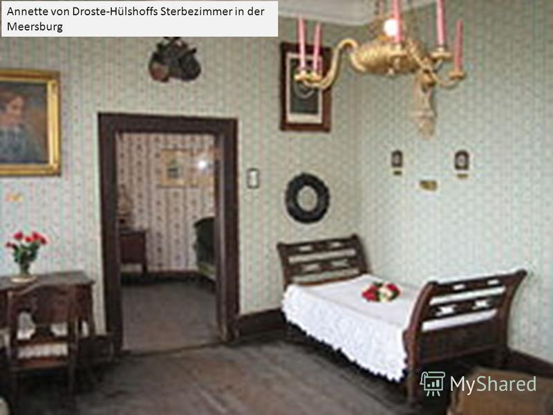 Annette von Droste-Hülshoffs Sterbezimmer in der Meersburg