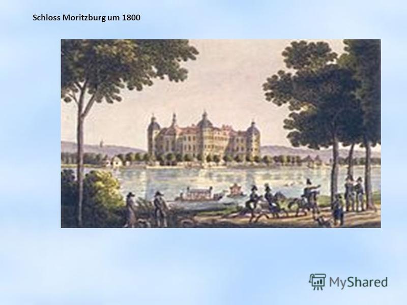Schloss Moritzburg um 1800