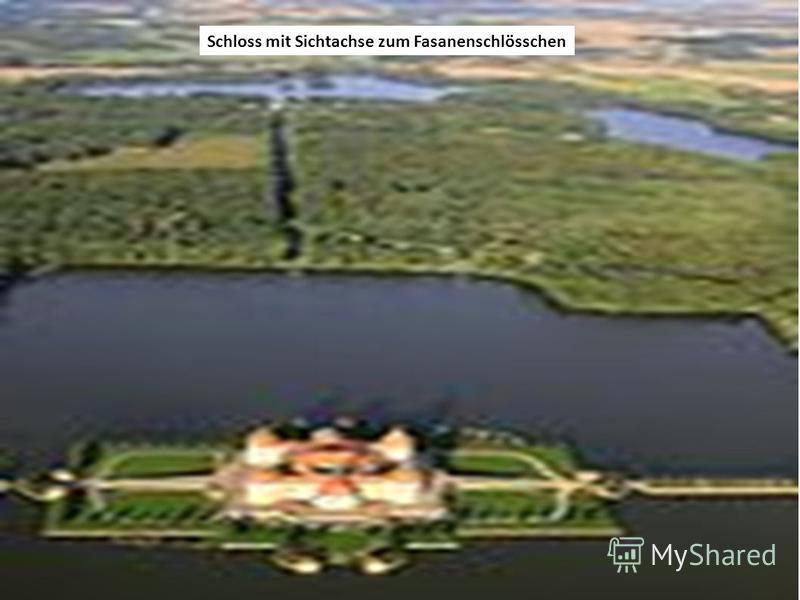 Schloss mit Sichtachse zum Fasanenschlösschen