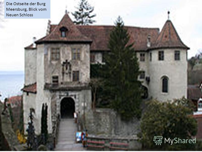 Die Ostseite der Burg Meersburg, Blick vom Neuen Schloss
